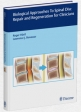 Biological Approaches to Spinal Disc Repair and Regeneration for Clinicians
